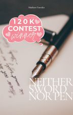 neither sword nor pen [contest entry anthology] by Kunfabulate