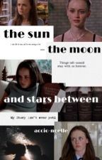 the sun, the moon, and stars between by accio-noelle