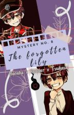 Mystery No. 8, The Forgotten Lily (Hanako x Reader x Tsukasa) by crazed_bi_fangirl1o1