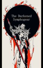The Darkened Symphogear by Kaizuriel