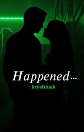 Happened...| D.M | by krystiniak