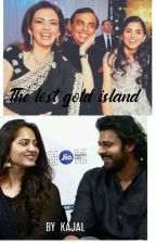 THE LOST GOLD ISLAND [A FANTASY TALE OF PRANUSHKA] by twillightqueenbeeee
