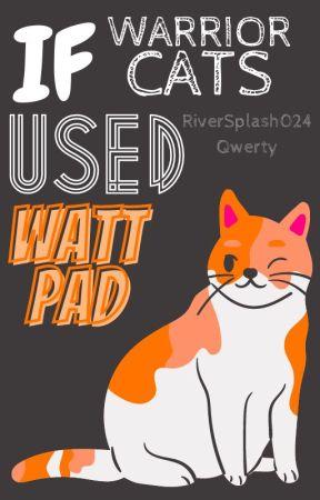 If Warrior Cats used Wattpad by RiverSplash024