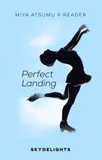 Perfect Landing | Miya Atsumu by skydelights