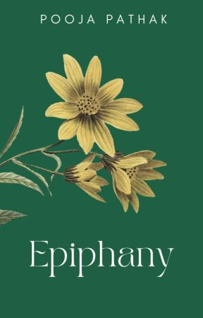 Epiphany: A Collection Of Feelings by poojawrites