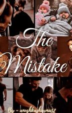 The mistake by anushkasharma52