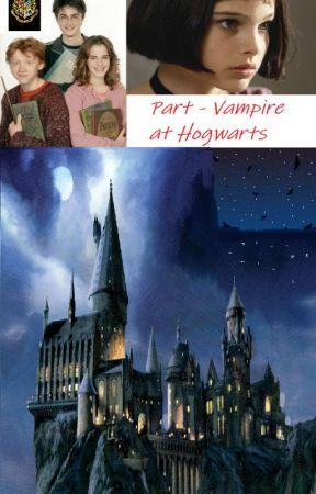 Part - Vampire at Hogwarts by BiancaEvans2