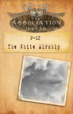 P-12: The White Airship by RadioRetrofuture