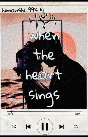 When The Heart Sings by ji_aapki_himi