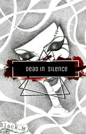 Dead in Silence(ONE SHOT STORY✔) by Black_M1