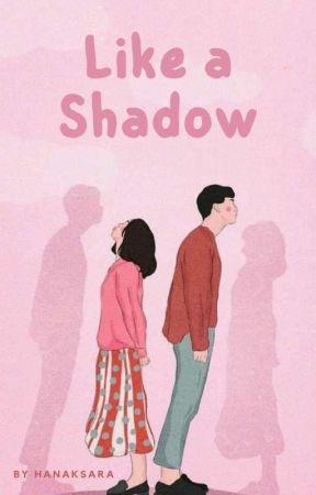 Like a Shadow by Hanaksara
