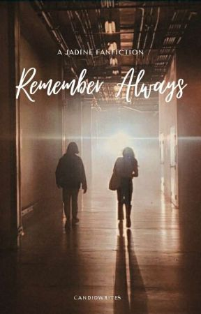Remember Always by candidwrites