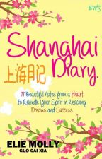 SHANGHAI DIARY: 77 Beautiful Notes from a Heart by eliemolly
