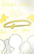 Dream Sans AU's Shenanigans-  by Deoderentt