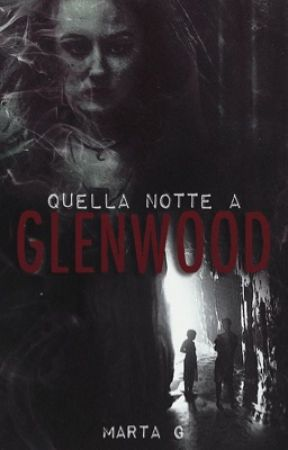 Quella notte a Glenwood by CuriousReader433