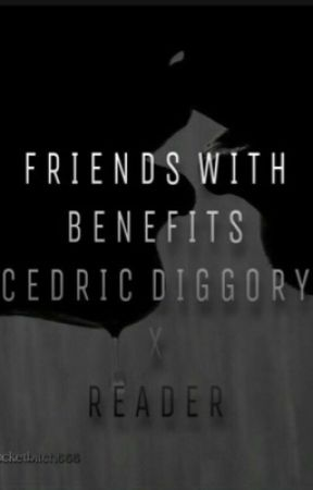 F.W.B- Cedric Diggory X Reader by cumbucketbitch666