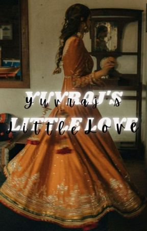 Yuvraj's Little Love by unknownwriter_00