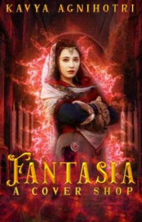 Fantasia~ A Cover Shop  by KavyaAgnihotri