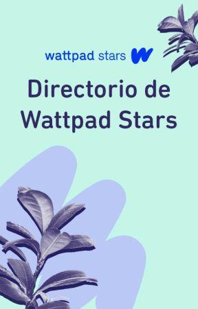 Directorio de Wattpad Stars by WattpadEspanol