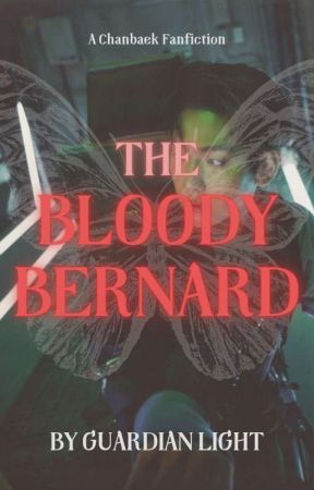 Bloody Bernard •CHANBAEK• (ONESHOOT🔞) by Guardian_Light