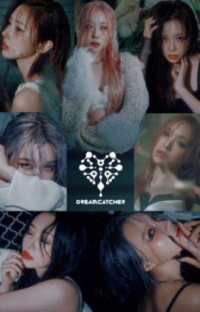Dreamcatcher Imagines | (Girl x Girl) by OT5Stan4Life