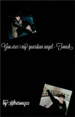 You are my guardian angel | Tonick ▪︎> FINALIZADA < by bresouz21