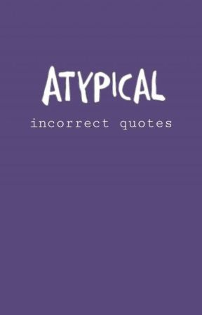 Atypical (mostly Cazzie) incorrect quotes by gaygayenergy