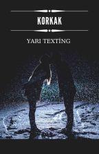 Korkak / yarı texting by Eyloram
