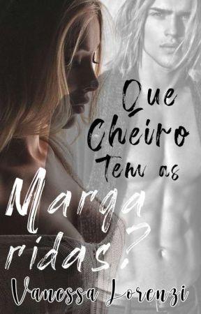 Que Cheiro Tem as Margaridas?   EM ANDAMENTO by VanessaLorenzi7