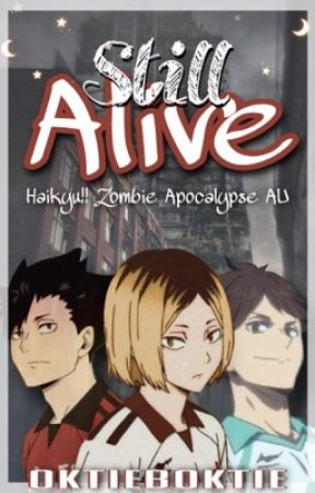 Still Alive || Haikyu!! Apocalypse AU by oktieboktie