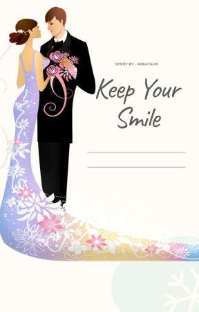 Keep Your Smile (Segera Terbit) by Arbayahs