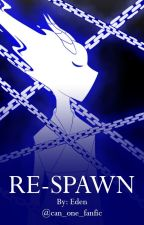 RE-SPAWN (MCYT Fantasy!AU Reader Insert) by can_one_fanfic