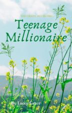 Teenage Millionaire by laceygwhyte
