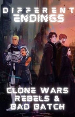 Different Endings: Clone Wars and Rebels by Chopper457