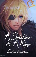 A Soldier & A King by EverlaNeptune