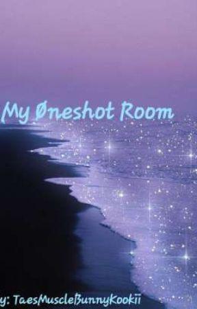 My Øneshot Room by TaesMuscleBunnyKooki