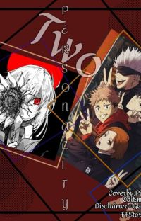 Two Personality [Jujutsu Kaisen X Reader] cover