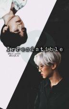 Irresistible by Byun_Sori614