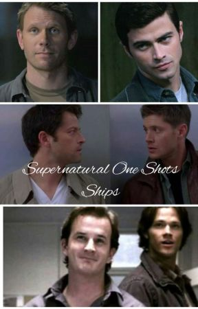 Supernatural One Shots by Rose11678