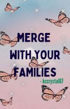 Merge with your family by Pandacupcake07