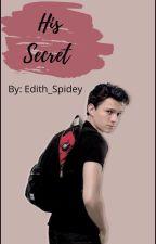 HIS SECRET (spiderson) by Edith_Spidey
