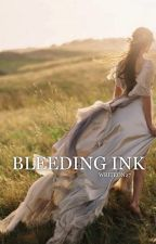 Bleeding Ink by writeon27