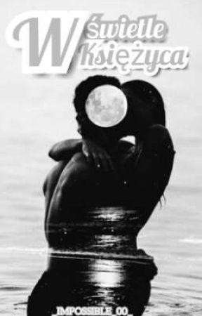 W świetle Księżyca ✔️ by _IMPOSSIBLE_00_