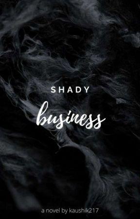 Shady Business  by kaushik217