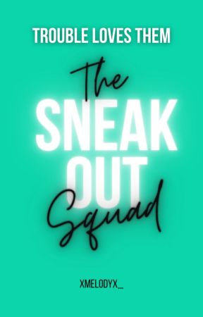 The Sneak Out Squad by XMelodyX_
