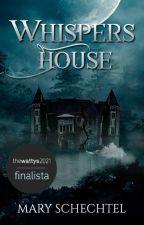 Whispers House de MaryEstuardo2112
