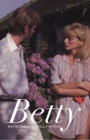 Betty. by saygoodbyehollywood