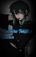 Muichiro Tokito x Reader by Mai_Anh_Writes