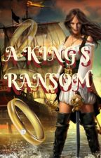 A King's Ransom by MRisak
