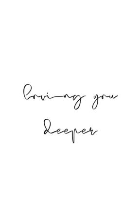 loving you deeper ✓ by celestyahl